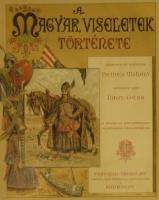 9569f8881e Nagy Géza - Nemes Mihály A magyar viseletek története. Rajzolta és festette Nemes  Mihály szövegét írta Nagy Géza