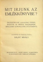 versek idézetek emlékkönyvbe Bálint Mihály: Mit írjunk az emlékkönyvbe? Emlékkönyvbe alkalmas